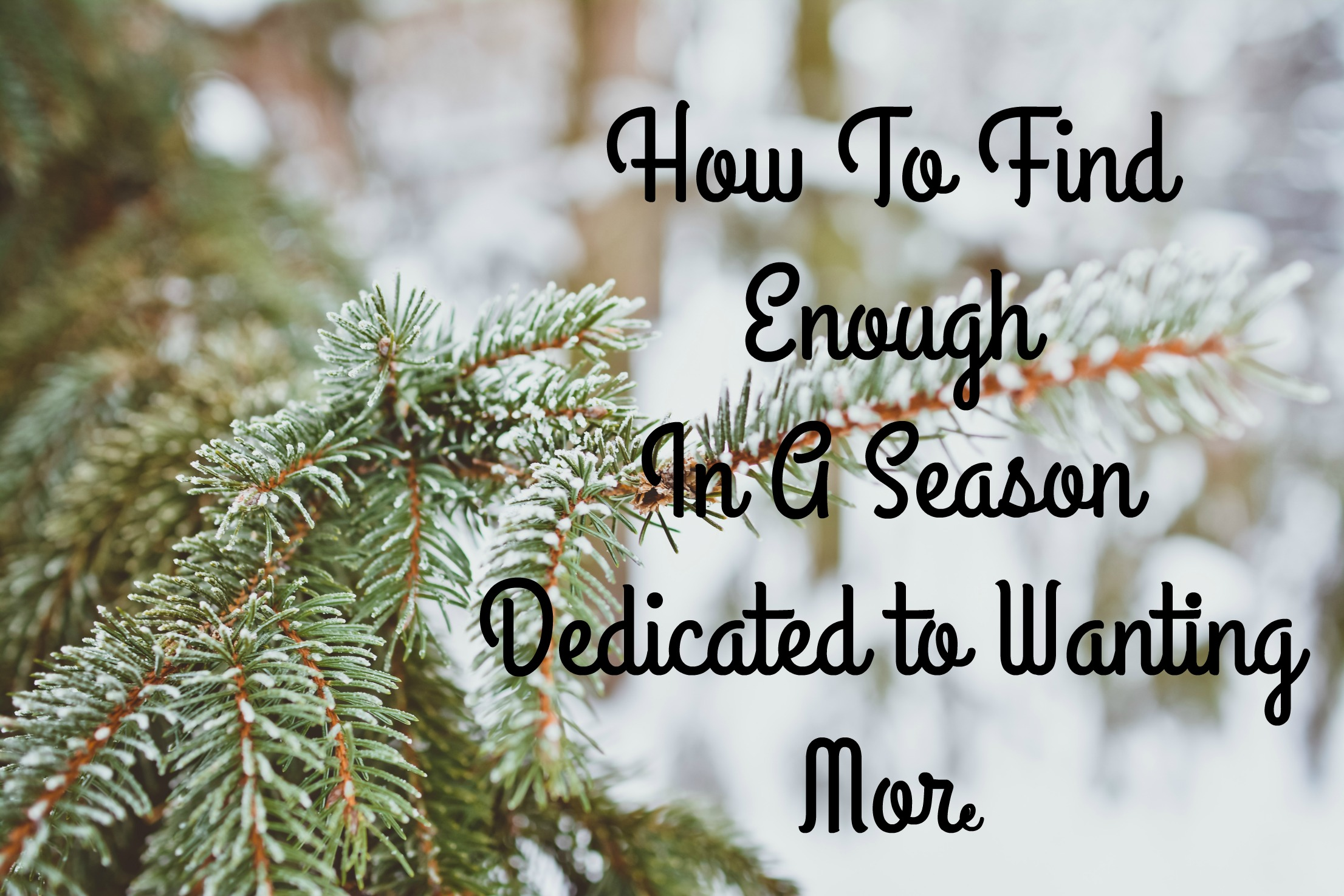 Enough In The Season Of More