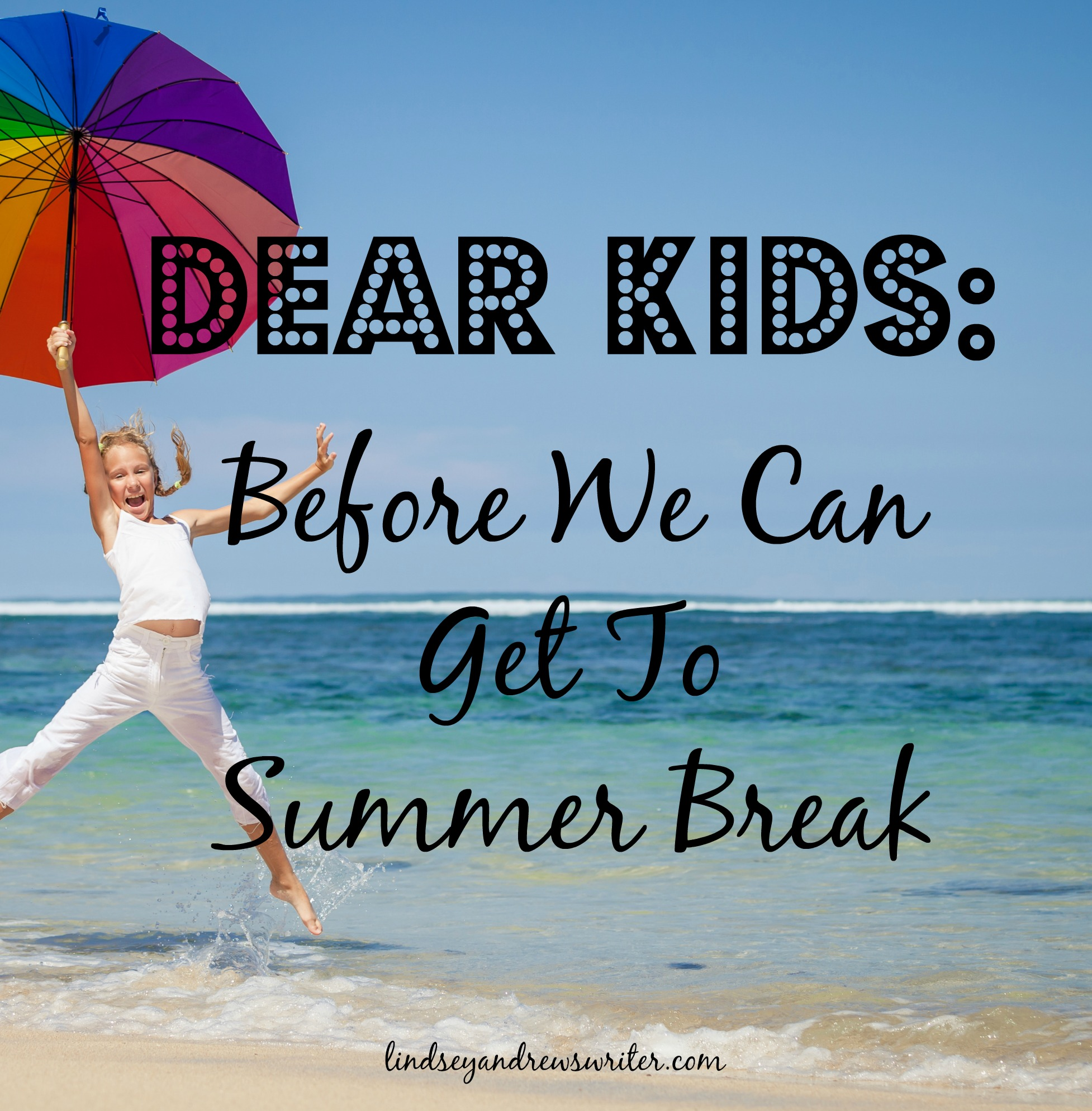 A Letter To My Kids About Summer Break