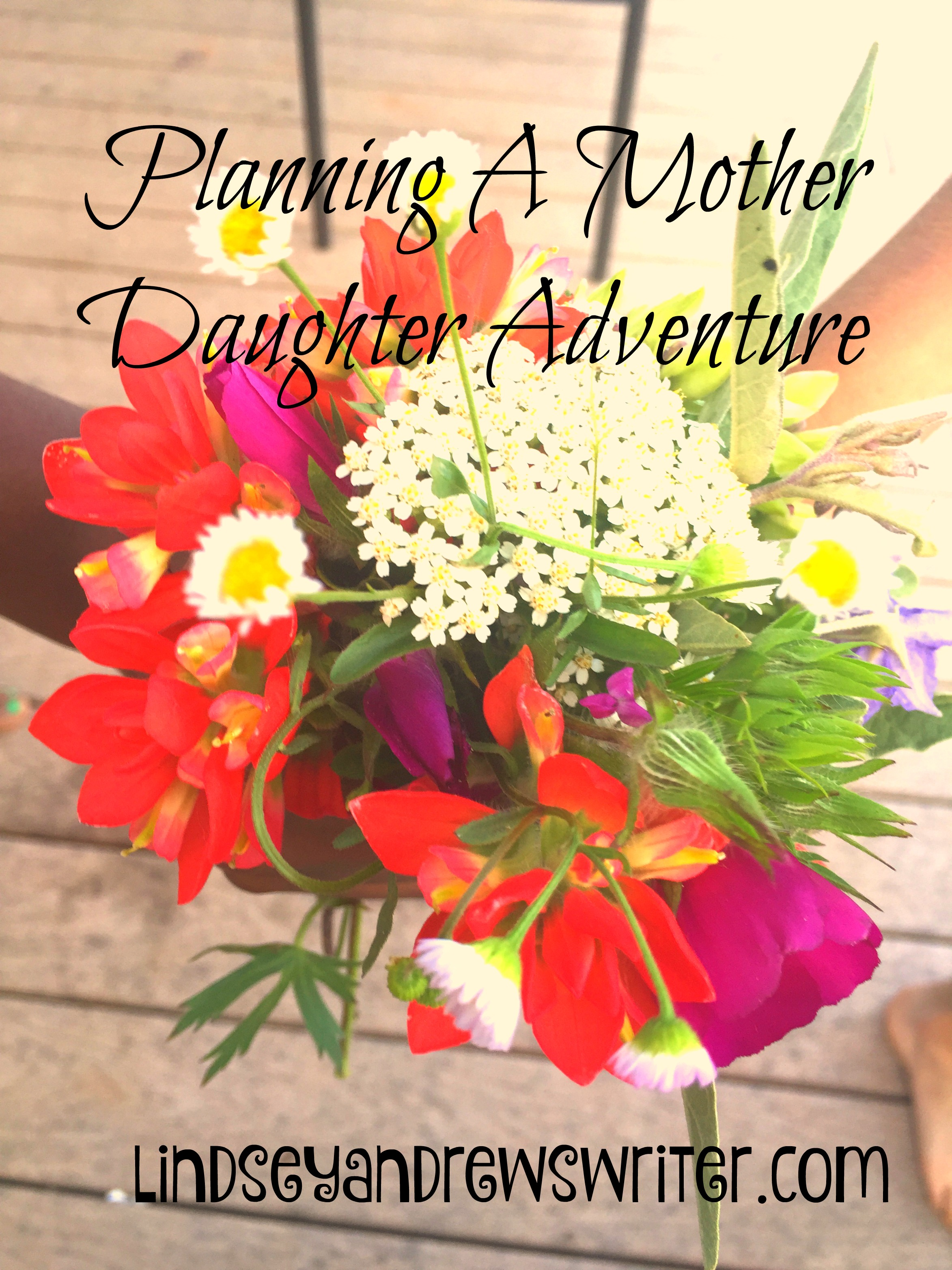 Planning A Mother Daughter Adventure