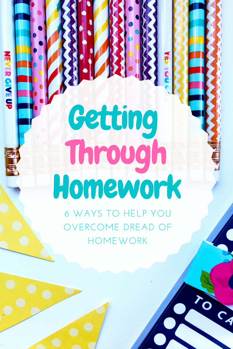 Getting Through Homework : 6 Tips