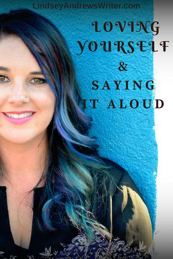 Loving Yourself & Saying It Aloud