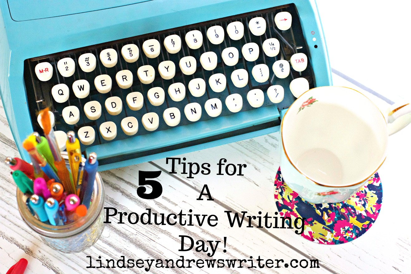 Tips For A Productive Writing Day